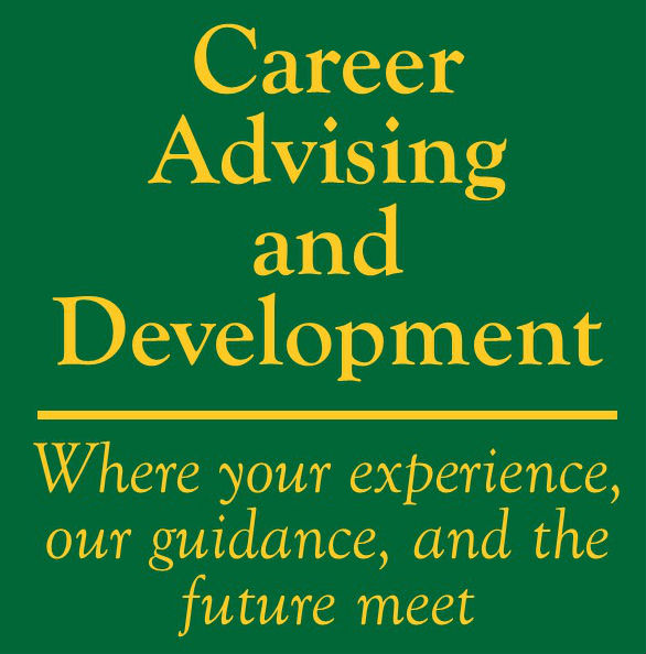 Career Advising and Development- Where your experience, our guidance, and the future meet